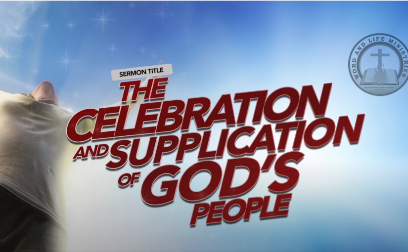 The Celebration and Supplication of God's People