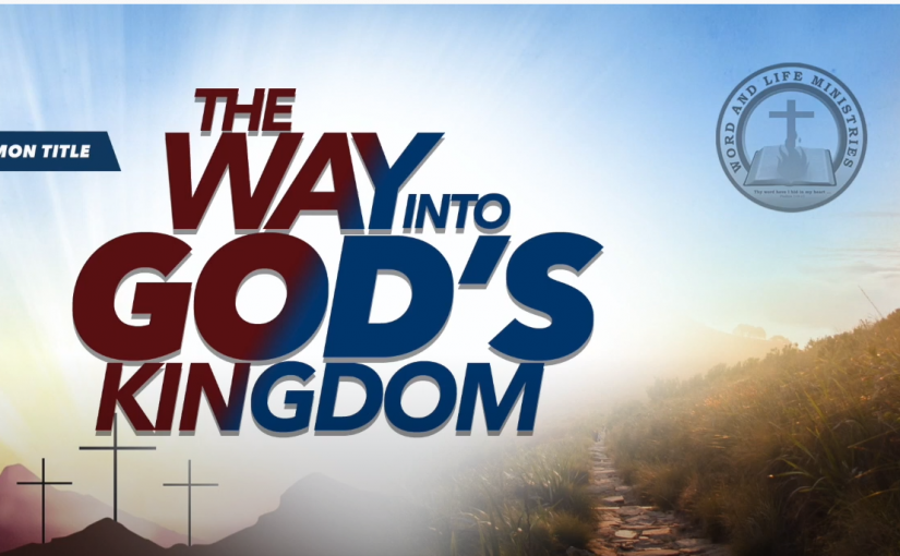 The Way Into God's Kingdom